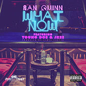 What Now (feat. Young Doe, Jkee) - Single by San Quinn