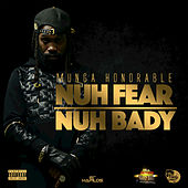 Nuh Fear Nuh Bady - Single by Munga