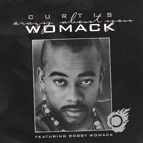 Crazy About You by Curtis Womack
