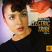 Dance Kings: Electric Tribe, Vol. 4 by Various Artists