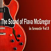 The Sound of Flava McGregor in Acoustic, Vol. 3 by Various Artists