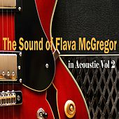The Sound of Flava McGregor in Acoustic, Vol. 2 by Various Artists