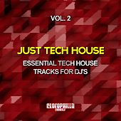 Just Tech House, Vol. 2 (Essential Tech House Tracks for DJ's) by Various Artists