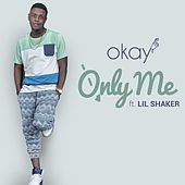 Only Me by Okay