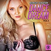 Midnight Sensation: Dance Dream, Vol. 3 by Various Artists