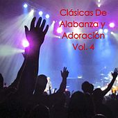 Clásicas de Alabanza y Adoración, Vol. 4 by Various Artists