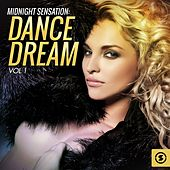 Midnight Sensation: Dance Dream, Vol. 1 by Various Artists