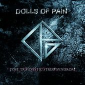 Post Traumatic Stress Syndrome by Dolls Of Pain