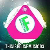 This Is House Music 03 - EP by Various Artists