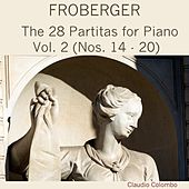 Froberger: The 28 Partitas for Piano - Vol. 2 (Nos. 14-20) by Claudio Colombo