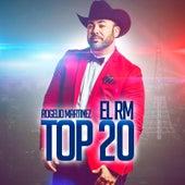 Rogelio Martinez el Rm: Top 20 by Rogelio Martinez 'El Rm'