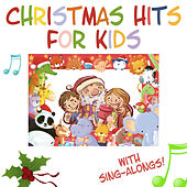 Christmas Hits for Kids - The Greatest Collection of Christmas Music for Kids (with Sing-Alongs!) by Nursery Rhymes