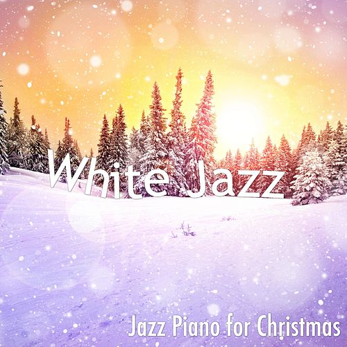 White Jazz: Mood Music for Christmas with Jazz Piano for Christmas Eve & Christmas Party by Christmas Jazz