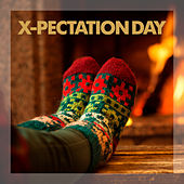 X-pectation Day by Various Artists