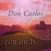 Für Dich by Don Carlos