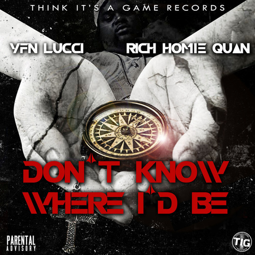 Don't Know Where I'd Be - Single by Rich Homie Quan