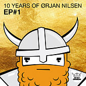 10 Years Of Orjan Nilsen EP#1 by Orjan Nilsen