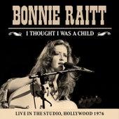 I Thought I Was a Child (Live) von Bonnie Raitt