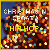 Croatian Christmas - Hip Hop by Various Artists