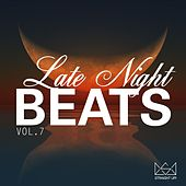 Late Night Beats Vol. 7 by Various Artists