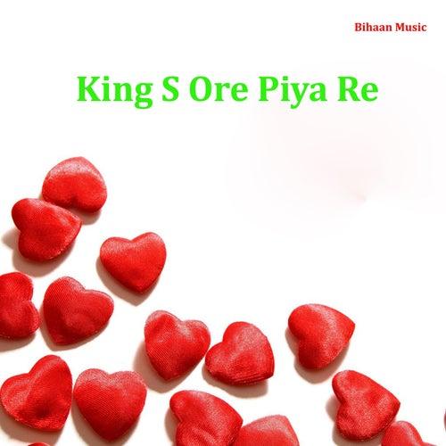 King S Ore Piya Re by King