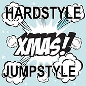 Hardstyle XMAS Jumpstyle (24 Hard Knocking Monster Tunes For Christmas) by Various Artists