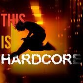 This Is Hardcore! by Various Artists