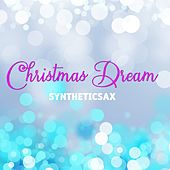 Christmas Dream by Syntheticsax