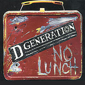No Lunch by D Generation