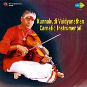 Kunnakudi Vaidyanathan - Carnatic Instrumental by Kunnakudi Vaidyanathan