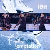Temptation by Ish