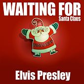 Waiting for Santa Claus von Elvis Presley