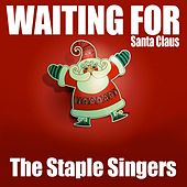 Waiting for Santa Claus von The Staple Singers