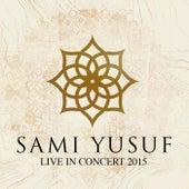 Live in Concert 2015 by Sami Yusuf