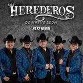 Ya Se Murió by Los Herederos De Nuevo Leon