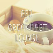 Bed & Breakfast Lounge (Best Of Chilled & Jazzy Lounge Music) by Various Artists