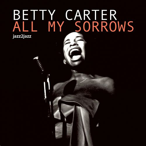 All My Sorrows - Lonely Winter Nights by Betty Carter