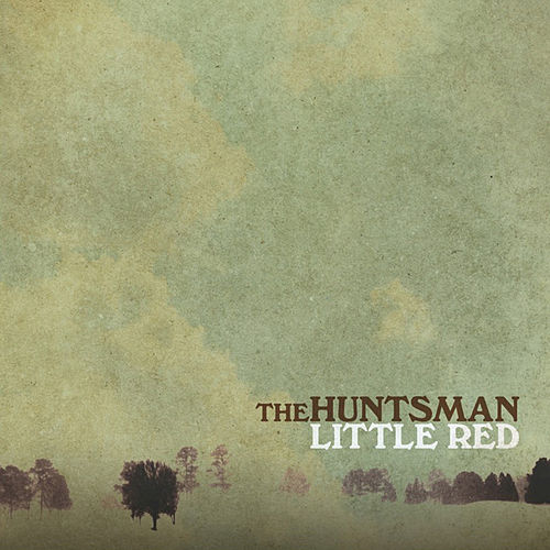 The Huntsman - EP by Little Red