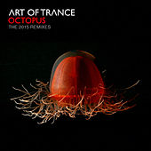 Octopus - The 2015 Remixes by Art of Trance