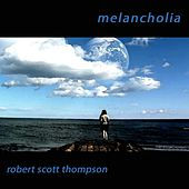 Melancholia by Robert Scott Thompson