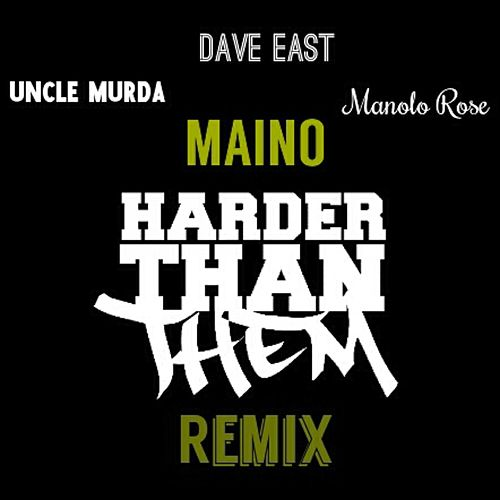 Harder Than Them (feat. Uncle Murda, Dave East & Manolo Rose) [Remix] - Single by Maino