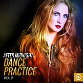 After Midnight Dance Practice, Vol. 2 by Various Artists