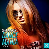 Club Fusion Dance Mania, Vol. 4 by Various Artists