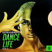 Electro Club Nights Dance Life, Vol. 2 by Various Artists