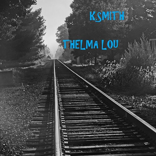 Thelma Lou (Live) by K Smith