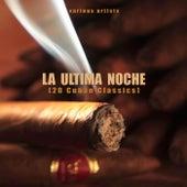 La Ultima Noche (20 Cuban Classics) von Various Artists