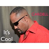 It's Cool - Single by Cardell