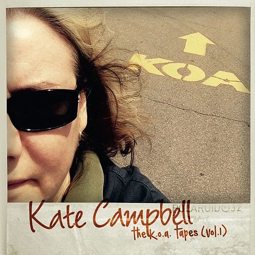 The K.O.A. Tapes (Vol. 1) von Kate Campbell