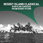 Desert Island Classical: Popular Choices from Radio 4's DID by Various Artists