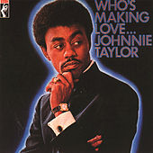 Who's Makin' Love by Johnnie Taylor